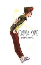 Forever Young↠ l.t by upthenarry