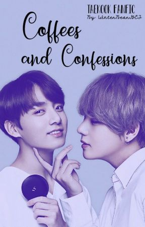 Coffees and Confessions - Taekook Fanfic by WinterBearGCF