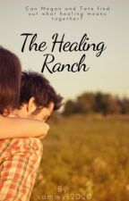 The Healing Ranch by sammys2020
