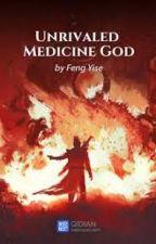 (401 - 600 ) Unrivaled Medicine God by ManilynSobrevilla