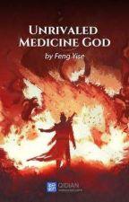 ( 201 - 400 ) Unrivaled Medicine God by ManilynSobrevilla