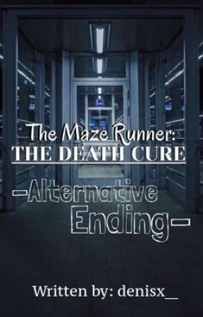 ♨︎ tmr: the death cure - alternative ending.  by denisx__