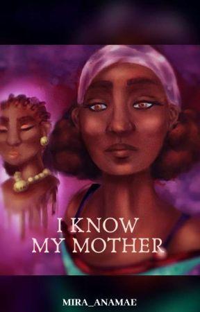 I Know My Mother👩🏽(IKMM)✅ by mira_anamae