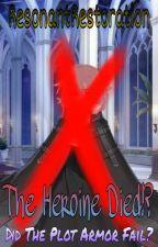 The Heroine Died!? Did The Plot Armor Fail? (Hiatus) by ResonantRestoration