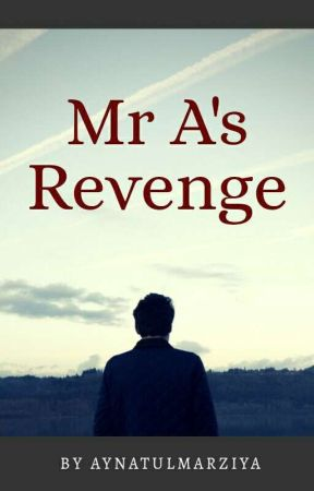 Mr.A's Revenge by aynatulmarziya