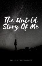 the untold story of me by bullshitandforget