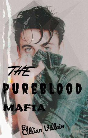 The Pureblood Mafia by CillianVillain