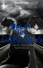 Out Of The Darkness ~ A Larry Stylinson Fanfiction by BlackIrises