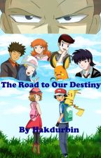 The Road to our Destiny by HAKDurbin