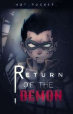 Return of the Demon (Damian Wayne x Reader) Book III by Hot_Pocket_