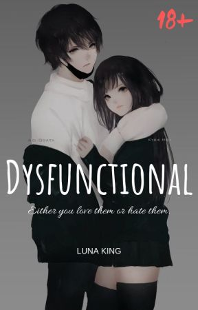 DYSFUNCTIONAL (18+) by luna_beee