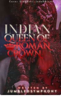 Indian Queen Of Roman Crown (completed)  cover