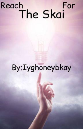 Reach For The Skai by Kay2Rawww