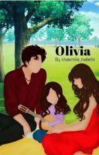 Olivia * by shawmila_mabello