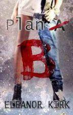 Plan B by Kirkinator