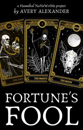 Fortune's Fool (A Hannibal Fanfiction) by alexanderavery998