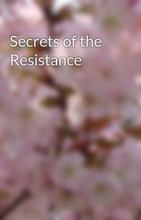 Secrets of the Resistance by cha_O_s