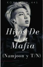 Hijos de la Mafia (Namjoon y TN) by Koyami2_443