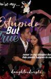 Estupído But True.[c] cover