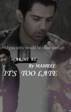 ▪︎It's Too Late▪︎[ Completed ] by Mamree