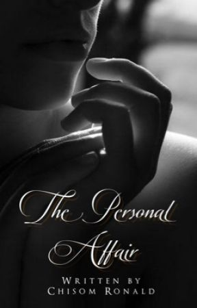 The Personal Affair by Chisom___