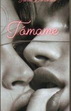 Tómame  by Fariddorantes