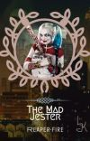 The mad jester (Harley Quinn x child reader) cover
