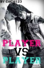 Player vs. Player (in current edit) by ChiChi123