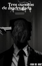 Tres cuentos de madrugada by Fan-de-Grey