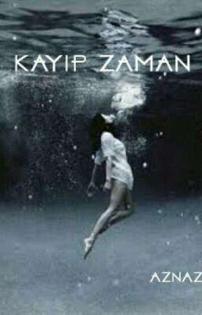 KAYIP ZAMAN  by aznaz11