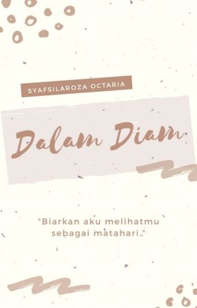 Dalam Diam by chilasyaaa