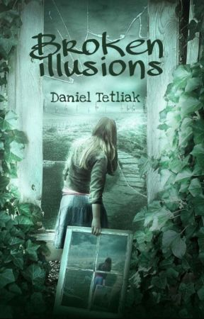 Broken Illusions by TheParadiseSeeker