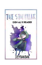 The 5th Pillar || »【Ejen Ali X Reader】 by BunnyBunBun91605