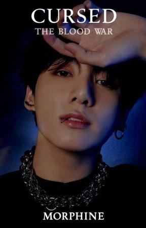 CURSED - The Blood War  [ BTS FF ] by Bluepetal02