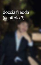 doccia fredda (capitolo 3) by therealfrazza