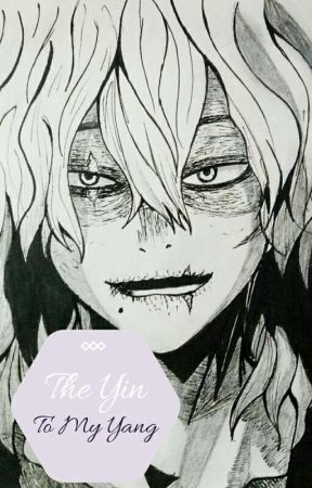 The Yin To My Yang (Shigaraki X OC) by MystiiZharhk