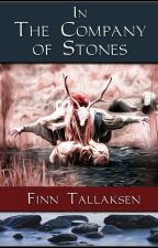 In the Company of Stones by RunestoneOne