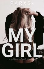 My Girl    B.E ✓ by Parxs-