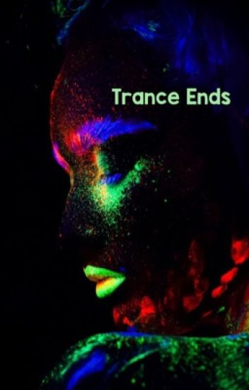 Trance Ends