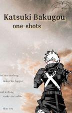 Katsuki Bakugo One-shots by hoshiii28