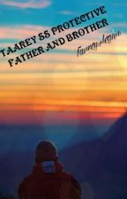 taarey ss protective father and brother  by Taareymegha
