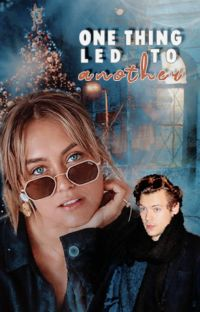 One Thing Led to Another || Harry Styles OU cover