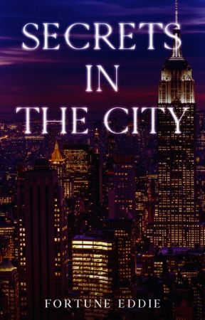 Secrets In The City by FortuneEddie