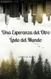 Una Esperanza Del Otro Lado Del Mundo.[Completa] cover