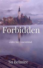 Forbidden - entre luz y oscuridad by SuBelmir