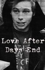 Love After Days End by MadisonTreadway7