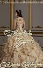 Suddenly royalty (Completed) by daniatnjeim