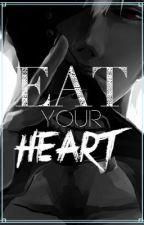 Eat Your Heart (Reader X Kaneki Ken) by Loversinparadise