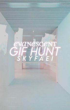 evanescent. ᵍⁱᶠ ʰᵘⁿᵗ by skyfaei