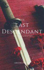 The Last Descendant || KnY OC Fanfic by ablublub0811